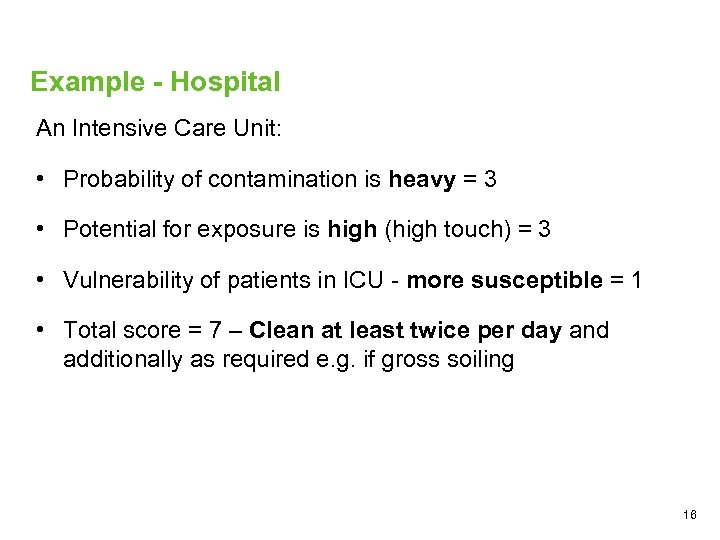 Example - Hospital An Intensive Care Unit: • Probability of contamination is heavy =