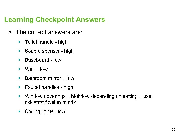 Learning Checkpoint Answers • The correct answers are: § Toilet handle - high §