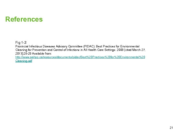 References Fig 1 -2: Provincial Infectious Diseases Advisory Committee (PIDAC). Best Practices for Environmental