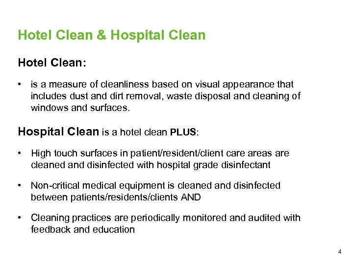 Hotel Clean & Hospital Clean Hotel Clean: • is a measure of cleanliness based