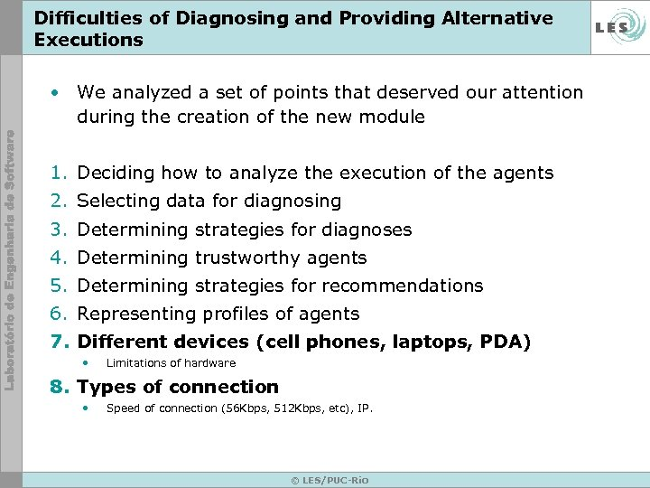 Difficulties of Diagnosing and Providing Alternative Executions • We analyzed a set of points