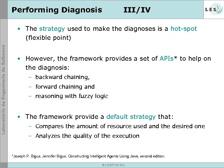 Performing Diagnosis III/IV • The strategy used to make the diagnoses is a hot-spot