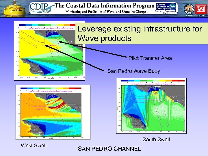 San Pedro Channel Leverage existing infrastructure for Wave products Pilot Transfer Area San Pedro