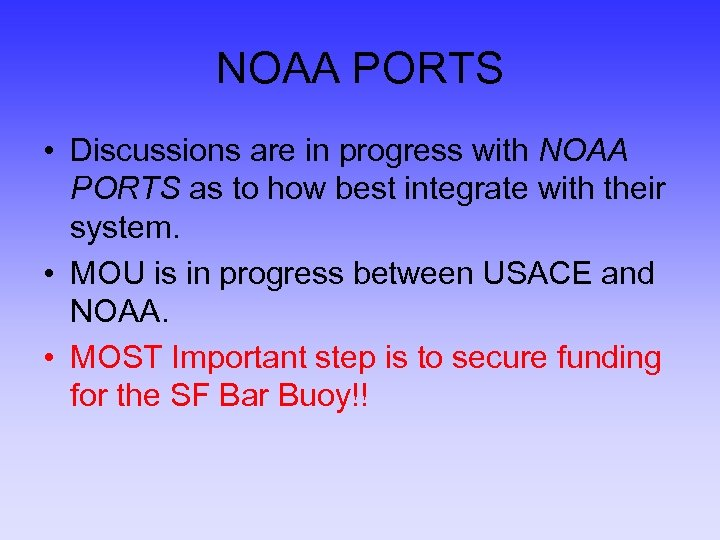 NOAA PORTS • Discussions are in progress with NOAA PORTS as to how best