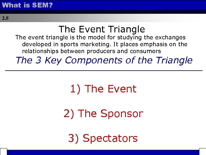 What is SEM? 2. 8 The Event Triangle The event triangle is the model