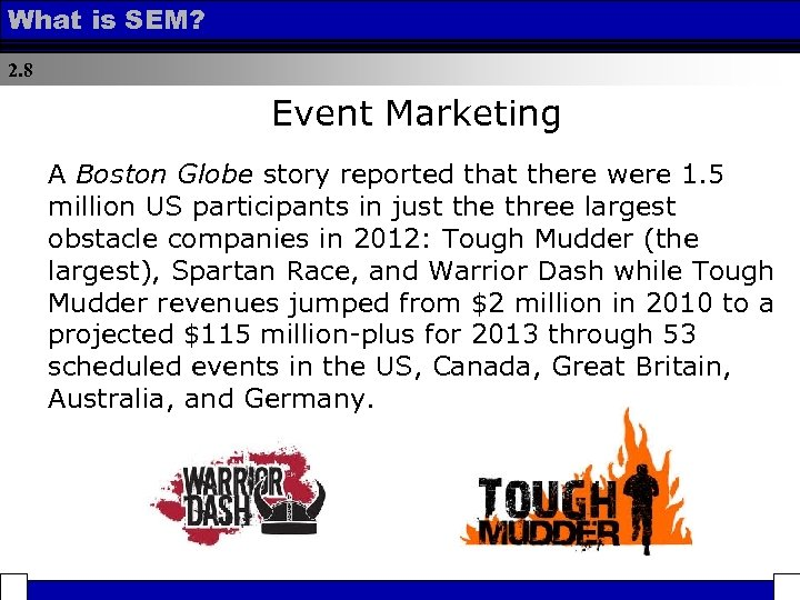 What is SEM? 2. 8 Event Marketing A Boston Globe story reported that there