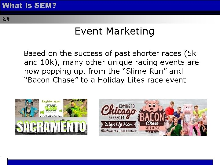 What is SEM? 2. 8 Event Marketing Based on the success of past shorter