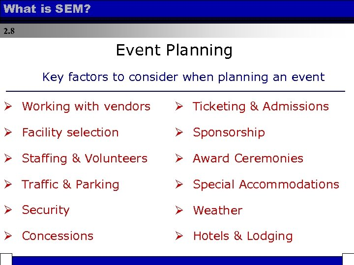 What is SEM? 2. 8 Event Planning Key factors to consider when planning an