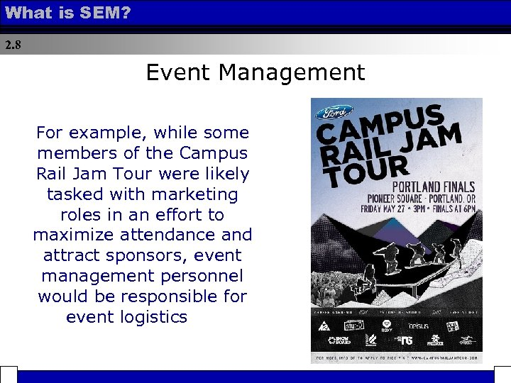 What is SEM? 2. 8 Event Management For example, while some members of the
