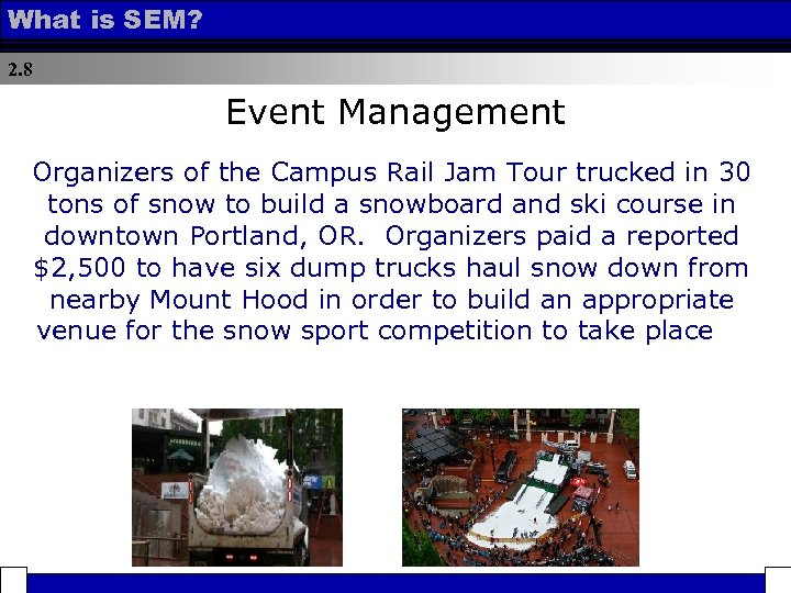 What is SEM? 2. 8 Event Management Organizers of the Campus Rail Jam Tour