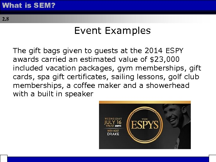 What is SEM? 2. 8 Event Examples The gift bags given to guests at