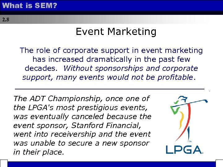 What is SEM? 2. 8 Event Marketing The role of corporate support in event
