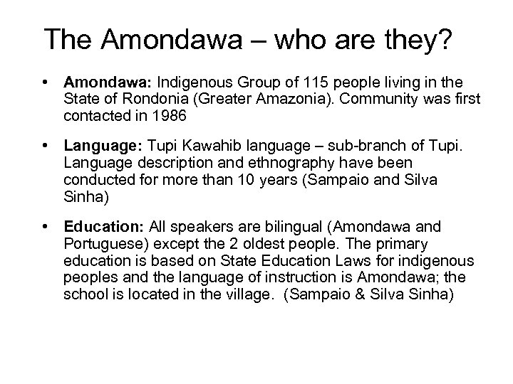 The Amondawa – who are they? • Amondawa: Indigenous Group of 115 people living