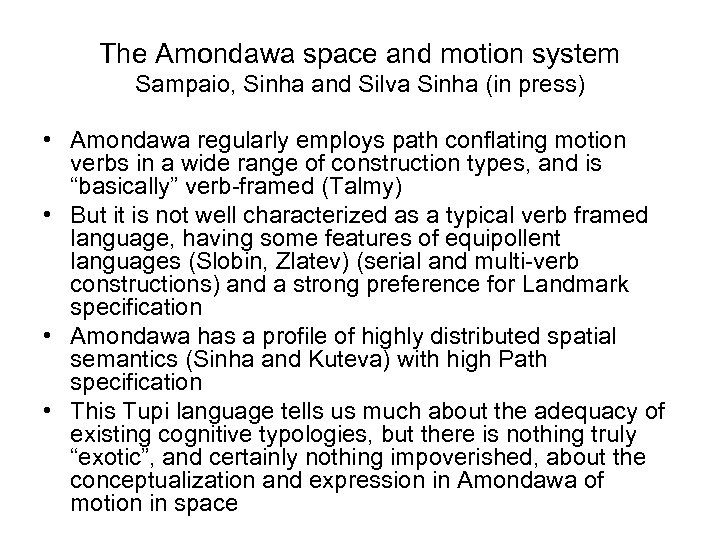 The Amondawa space and motion system Sampaio, Sinha and Silva Sinha (in press) •