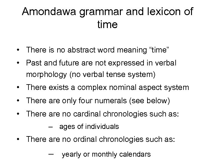 "Amondawa grammar and lexicon of time • There is no abstract word meaning ""time"""