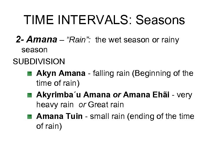 "TIME INTERVALS: Seasons 2 - Amana – ""Rain"": the wet season or rainy season"