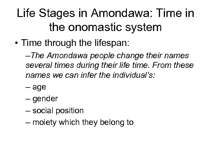 Life Stages in Amondawa: Time in the onomastic system • Time through the lifespan: