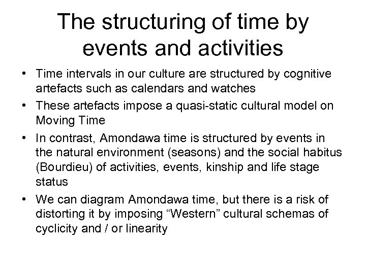 The structuring of time by events and activities • Time intervals in our culture