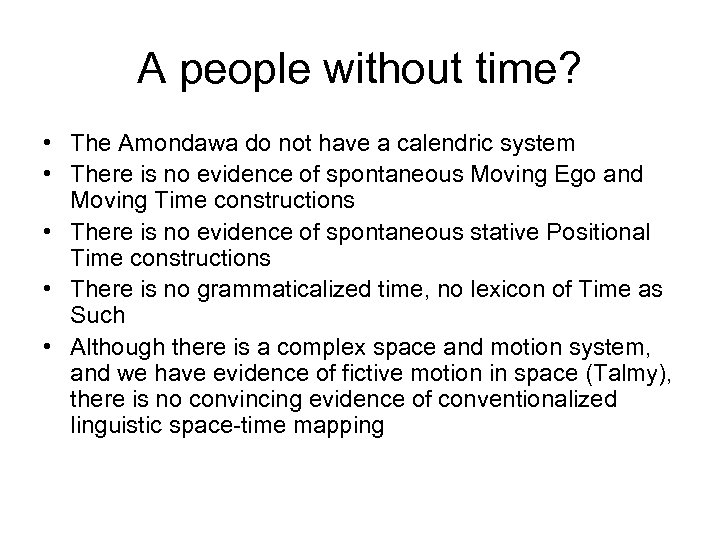 A people without time? • The Amondawa do not have a calendric system •
