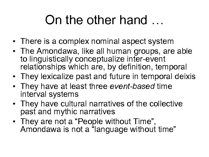 On the other hand … • There is a complex nominal aspect system •