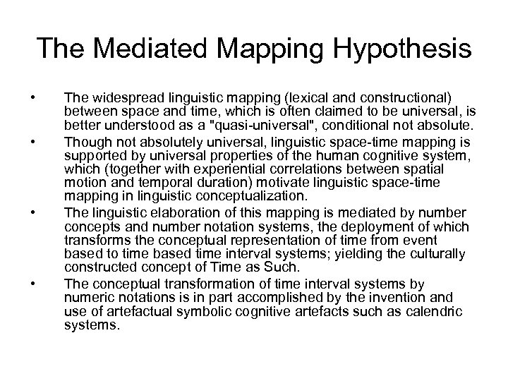 The Mediated Mapping Hypothesis • • The widespread linguistic mapping (lexical and constructional) between