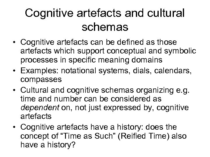 Cognitive artefacts and cultural schemas • Cognitive artefacts can be defined as those artefacts