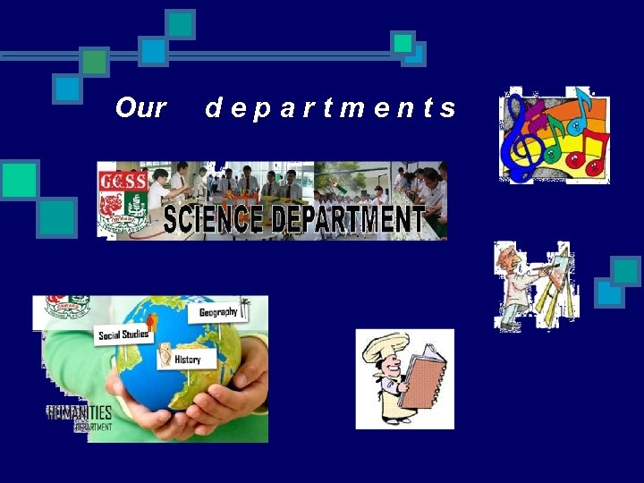 Our departments
