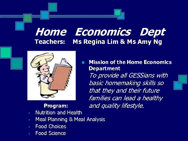 Home Economics Dept Teachers: Ms Regina Lim & Ms Amy Ng n Mission of