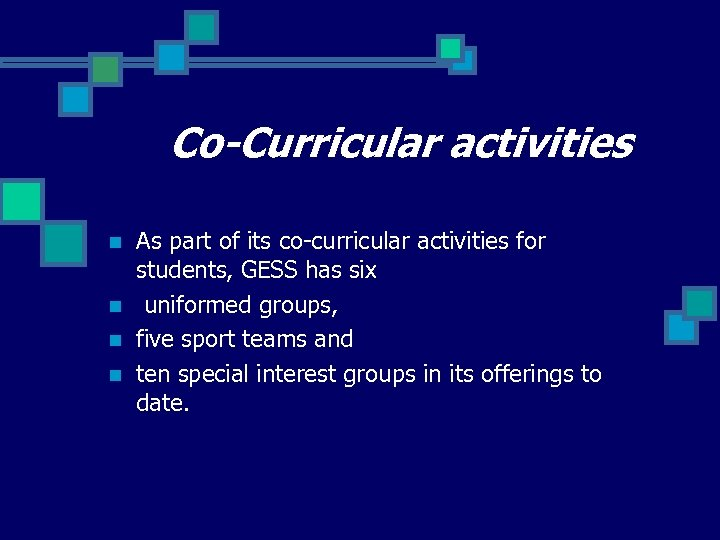 Co-Curricular activities n n As part of its co-curricular activities for students, GESS has