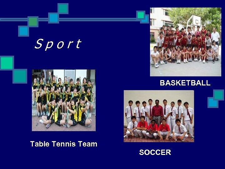 Sport BASKETBALL Table Tennis Team SOCCER