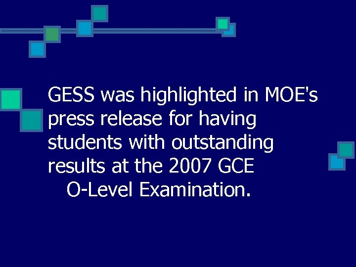 GESS was highlighted in MOE's press release for having students with outstanding results at