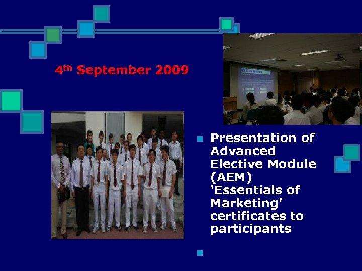 4 th September 2009 n n Presentation of Advanced Elective Module (AEM) 'Essentials of