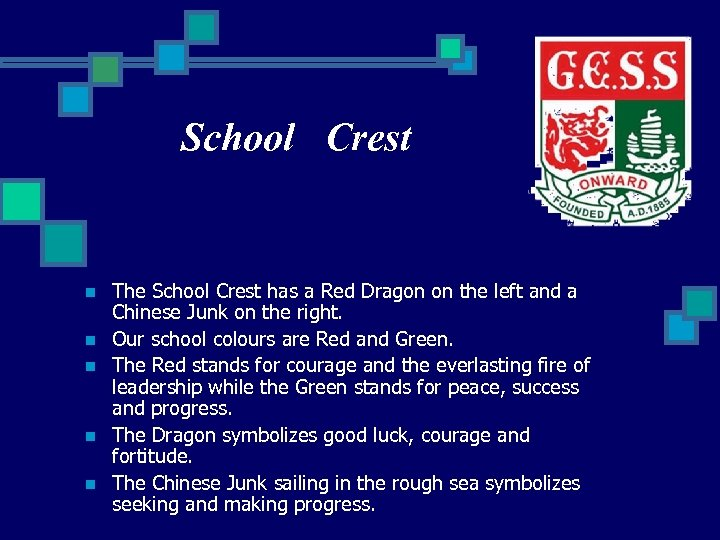 School Crest n n n The School Crest has a Red Dragon on the