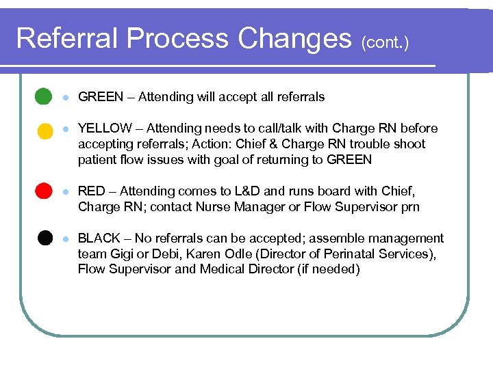 Referral Process Changes (cont. ) l GREEN – Attending will accept all referrals l