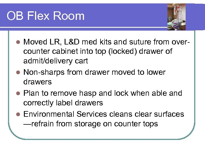 OB Flex Room Moved LR, L&D med kits and suture from overcounter cabinet into