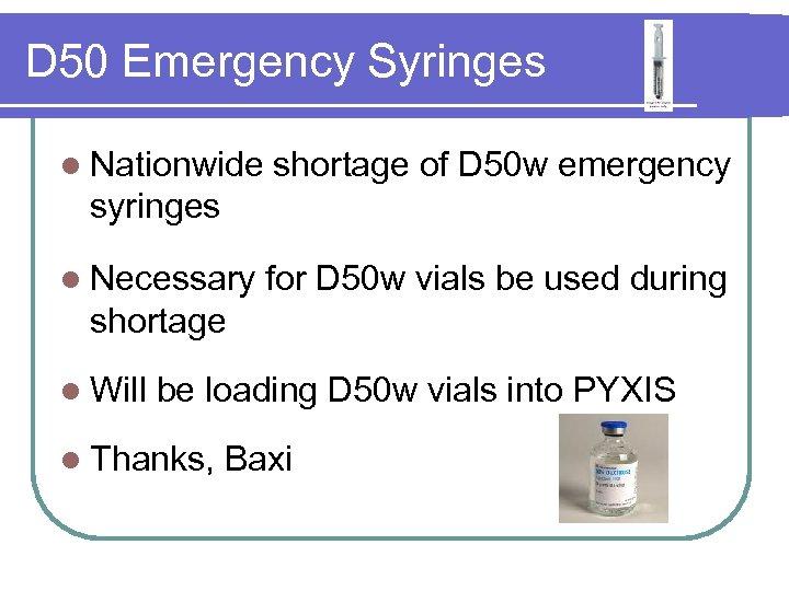 D 50 Emergency Syringes l Nationwide shortage of D 50 w emergency syringes l