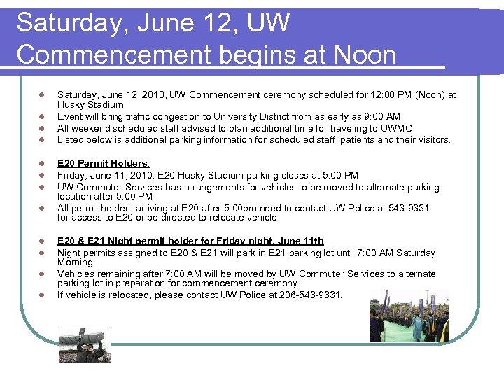 Saturday, June 12, UW Commencement begins at Noon l l l Saturday, June 12,