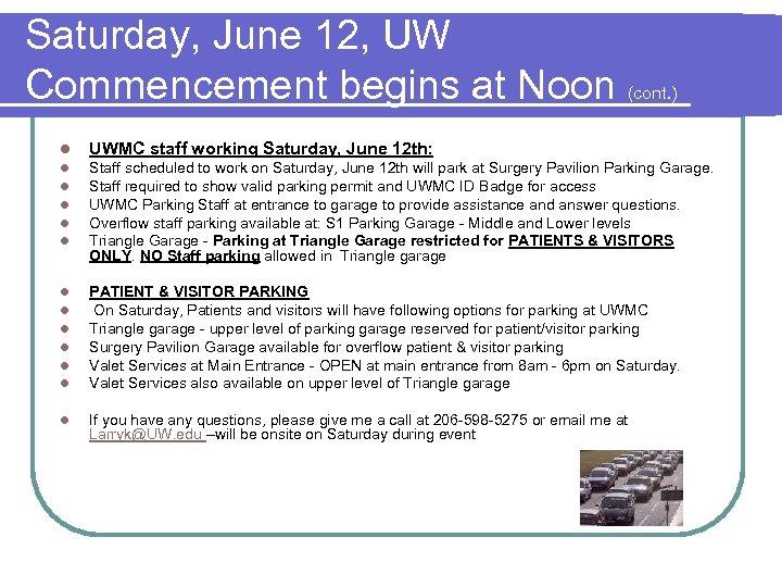 Saturday, June 12, UW Commencement begins at Noon (cont. ) l UWMC staff working