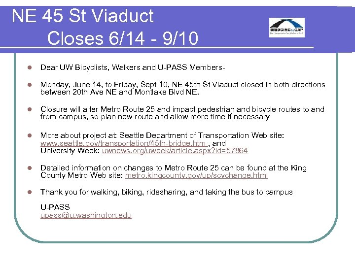 NE 45 St Viaduct Closes 6/14 - 9/10 l Dear UW Bicyclists, Walkers and
