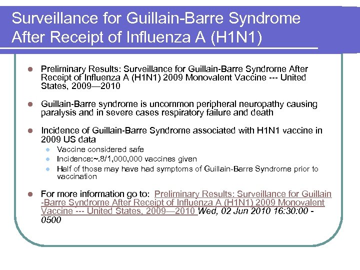 Surveillance for Guillain-Barre Syndrome After Receipt of Influenza A (H 1 N 1) l
