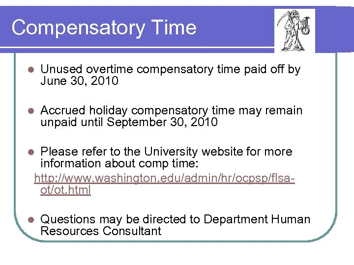 Compensatory Time l Unused overtime compensatory time paid off by June 30, 2010 l