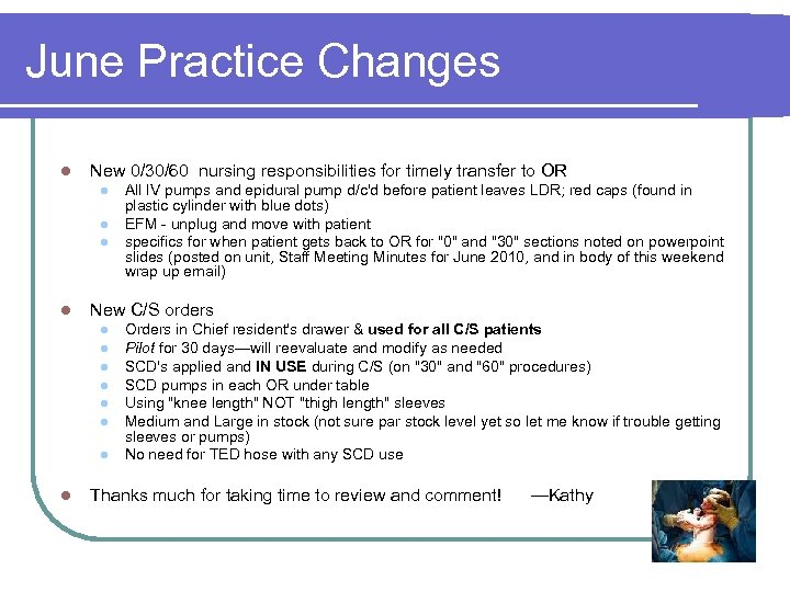 June Practice Changes l New 0/30/60 nursing responsibilities for timely transfer to OR l
