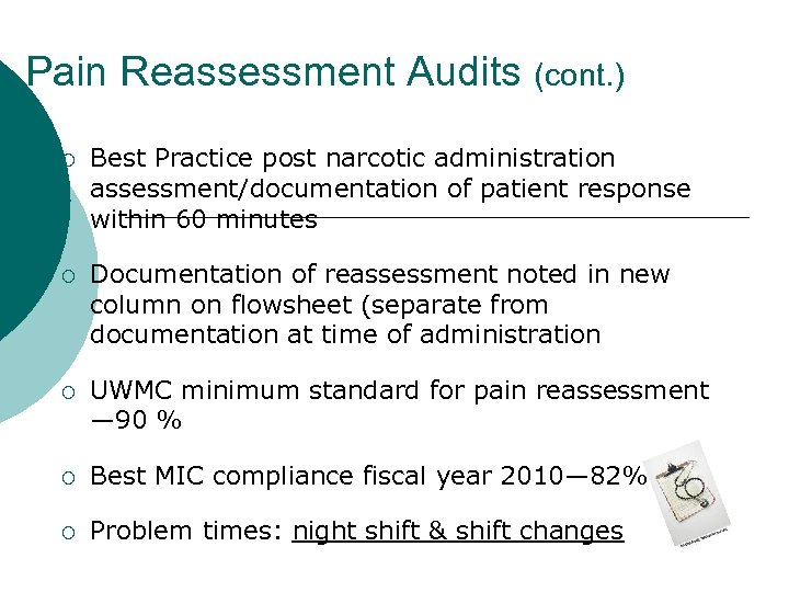 Pain Reassessment Audits (cont. ) ¡ Best Practice post narcotic administration assessment/documentation of patient