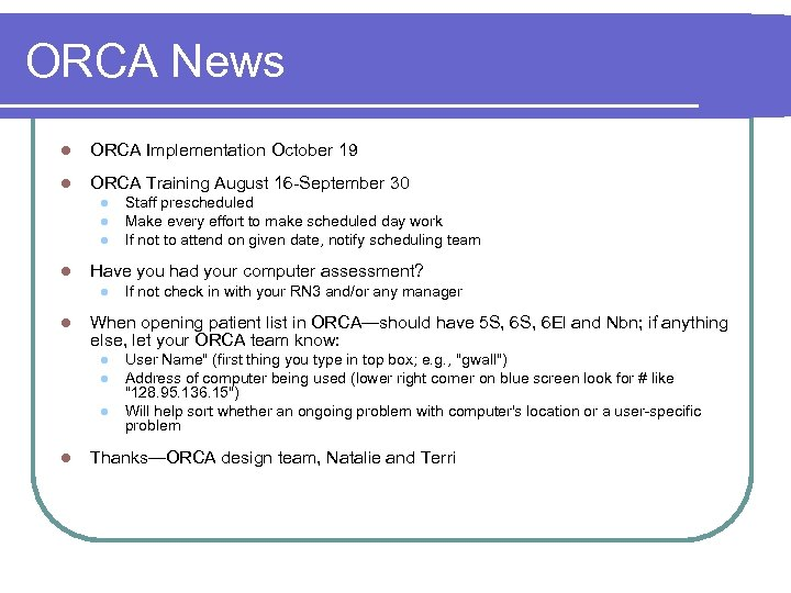 ORCA News l ORCA Implementation October 19 l ORCA Training August 16 -September 30