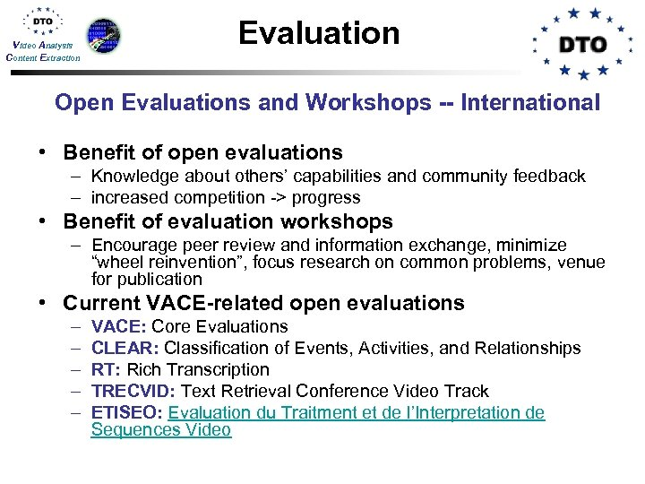 Video Analysis Content Extraction Evaluation Open Evaluations and Workshops -- International • Benefit of