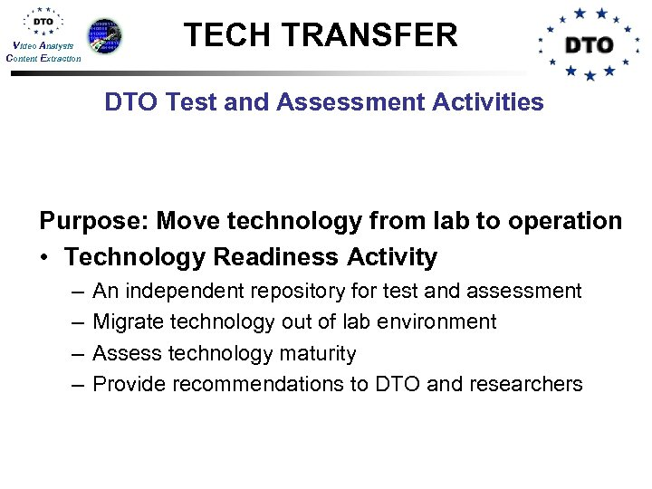 Video Analysis Content Extraction TECH TRANSFER DTO Test and Assessment Activities Purpose: Move technology