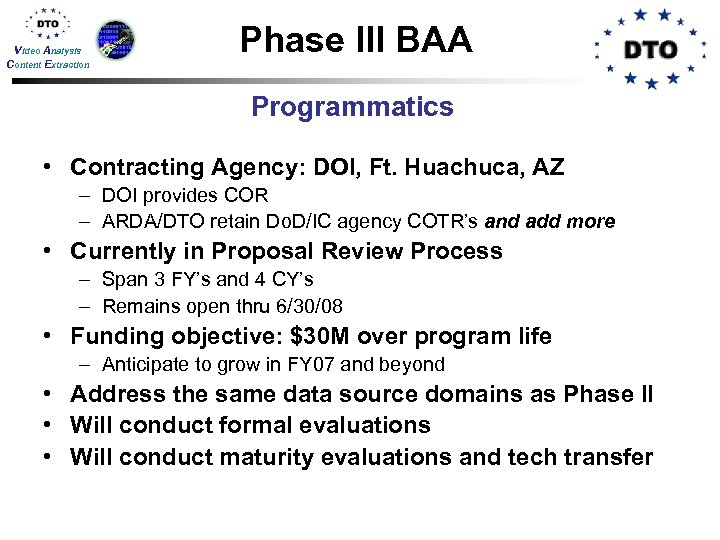 Video Analysis Content Extraction Phase III BAA Programmatics • Contracting Agency: DOI, Ft. Huachuca,