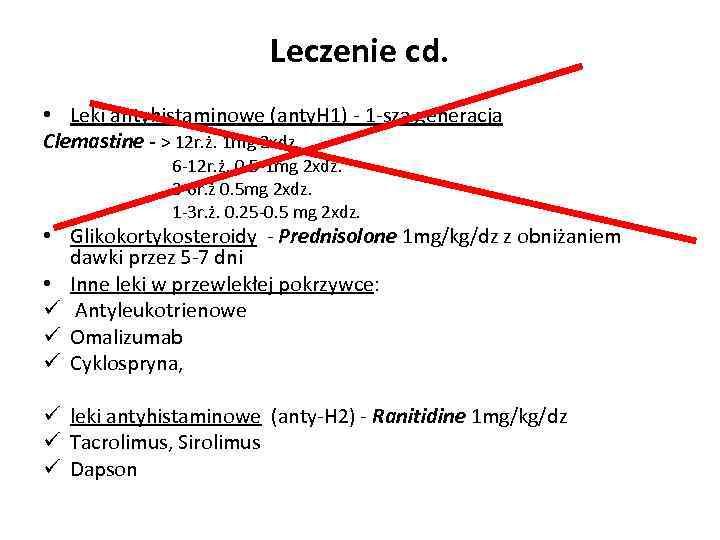 Leczenie cd. • Leki antyhistaminowe (anty. H 1) - 1 -sza generacja Clemastine -