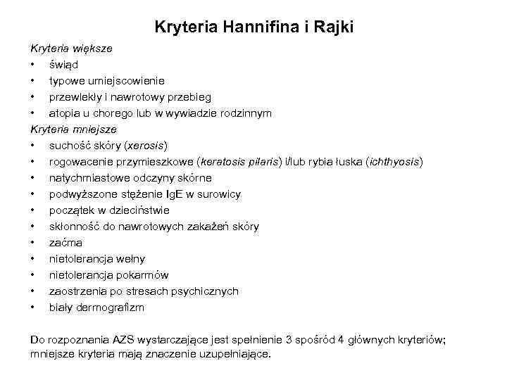 Kryteria Hannifina i Rajki Kryteria większe • świąd • typowe umiejscowienie • przewlekły i