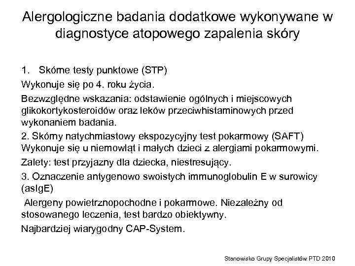 Alergologiczne badania dodatkowe wykonywane w diagnostyce atopowego zapalenia skóry 1. Skórne testy punktowe (STP)